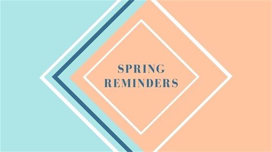 Spring Reminders